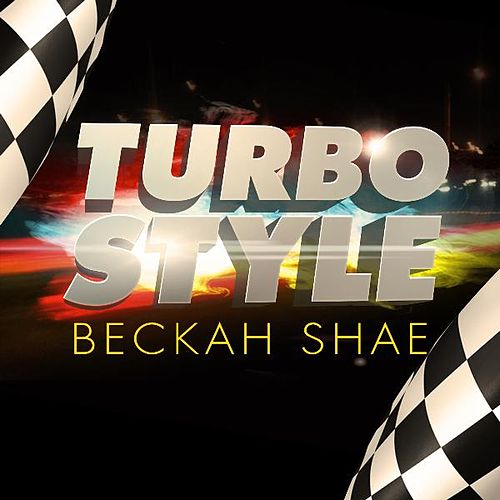 Turbo Style by Beckah Shae