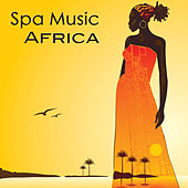 Spa Music Africa: Spa Music Oriental & African Music Soundscapes, Nature Sounds, Bansuri Bamboo Flute Chillout for Meditation Relaxation, Massage & Sauna by Spa Music Club