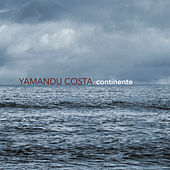 Continente by Yamandu Costa