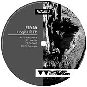 Jungle Life EP by FER BR