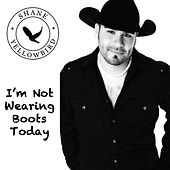 I'm Not Wearing Boots Today by Shane Yellowbird