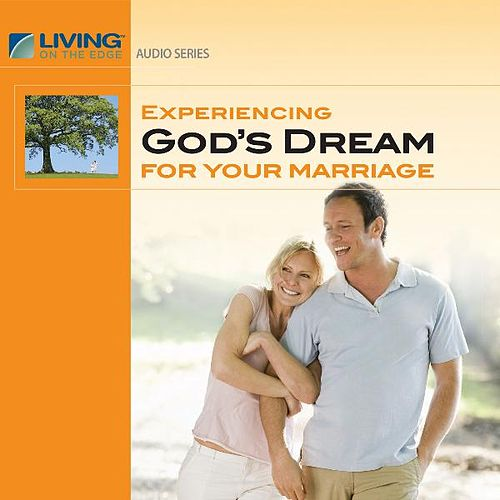 Experiencing God's Dream for Your Marriage by Chip Ingram