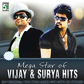 Mega Star of Vijay and Surya Hits by Various Artists
