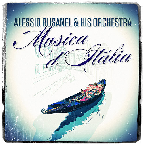 Musica d'Italia (Music of Italy) by Alessio Busanel