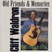 Old Friends And Memories by Cliff Waldron