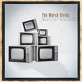 Music for Television by The March Divide