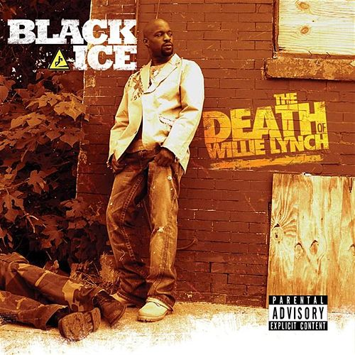 The Death Of Willie Lynch by Black Ice