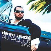Audacious by Dave Aude