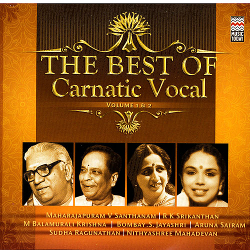 The Best Of Carnatic Vocal, Vol. 1 & 2 by Various Artists