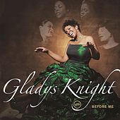 Before Me by Gladys Knight