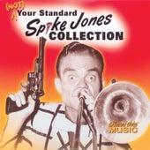 Spike Jones, (Not) Your Standard Spike Jones Collection by Spike Jones