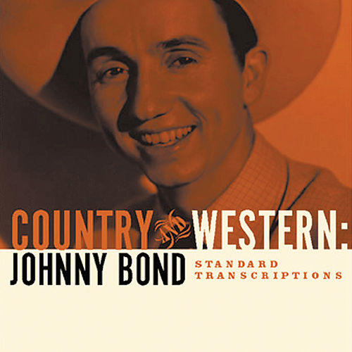 Johhny Bond: Country and Western: The Standard Transcriptions by Johnny Bond