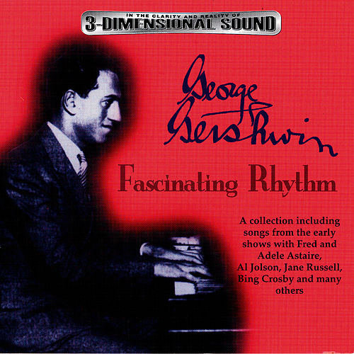 George Gershwin - A Celebration: Fascinating Rhythm by George Gershwin