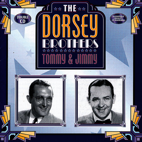 The Dorsey Brothers by Tommy Dorsey