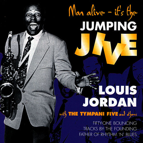 Man Alive - It's The Jumping Jive by Louis Jordan