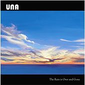 The Rain is Over and Gone - EP 2 by Una
