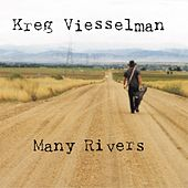 Many Rivers by Kreg Viesselman