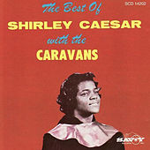 The Best of Shirley Caesar with the Caravans by Shirley Caesar
