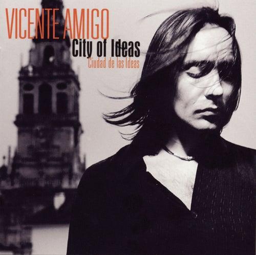 City Of Ideas (Ciudad De Las Ideas) by Vicente Amigo