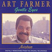 Gentle Eyes by Art Farmer