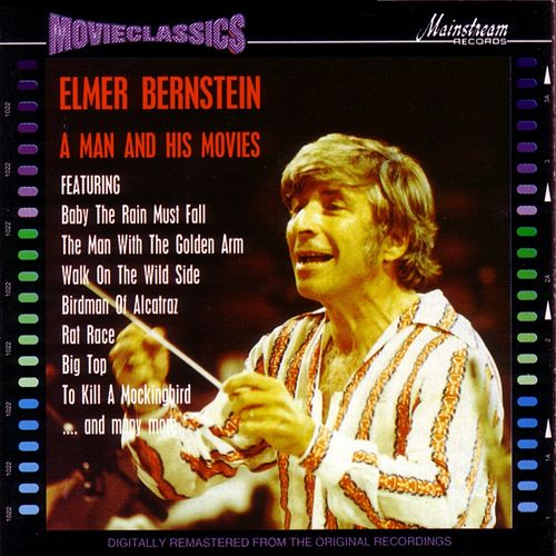 A Man and His Movies by Elmer Bernstein