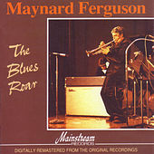 The Blues Roar by Maynard Ferguson