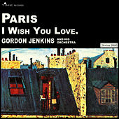 Paris - I Wish You Well by Gordon Jenkins