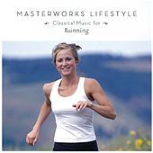 Classical Music For Jogging [Masterworks Lifestyle] by John Williams