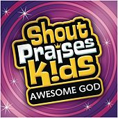 Awesome God by Shout Praises! Kids