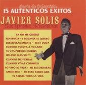 Sus Grandes Romanticas: 15 Autenticos Exitos by Javier Solis