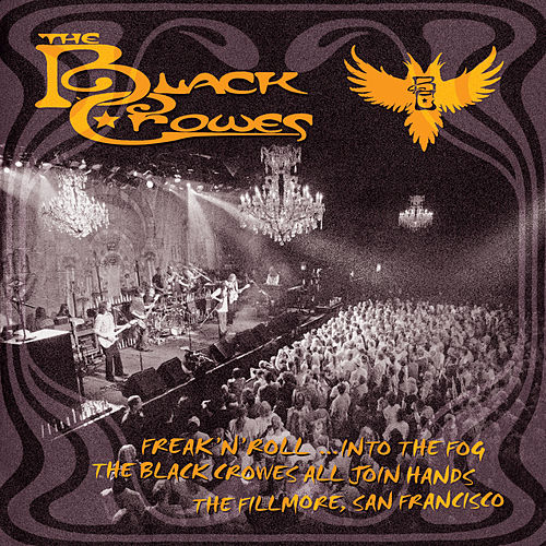 Freak 'N' Roll... Into The Fog by The Black Crowes