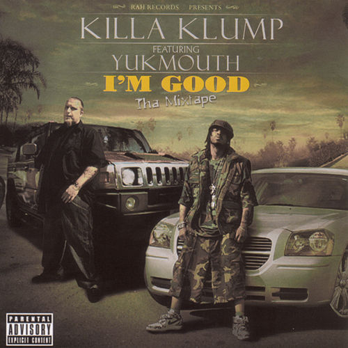 I'm Good: Tha Mixtape by Killa Klump