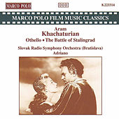 KHACHATURIAN: Othello / The Battle of Stalingrad by Slovak Radio Symphony Orchestra