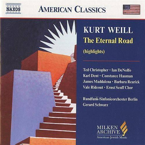 WEILL: The Eternal Road (Highlights) by Various Artists