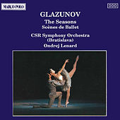GLAZUNOV: The Seasons / Scenes de Ballet by Slovak Radio Symphony Orchestra