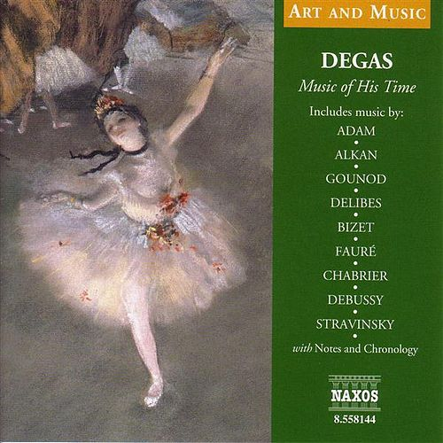 Art & Music: Degas - Music of His Time by Various Artists