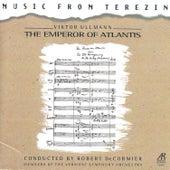 Viktor Ullmann: The Emperor of Atlantis, Music from Terezin by Various Artists