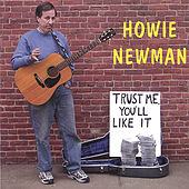 Trust Me, You'll LIke It by Howie Newman