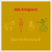 Album for the Young III by Aldo Antognazzi
