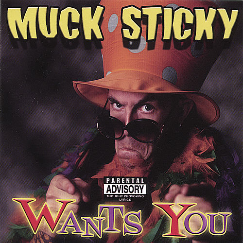 Muck Sticky Wants You by Muck Sticky