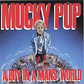 A Boy in a Man's World by Mucky Pup