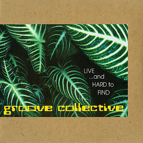 Live and Hard To Find by Groove Collective