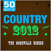 50 Best of Country 2012 by The Nashville Riders