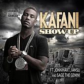 Show up (feat. Jonn Hart, Iamsu! & Sage the Gemini) by Kafani