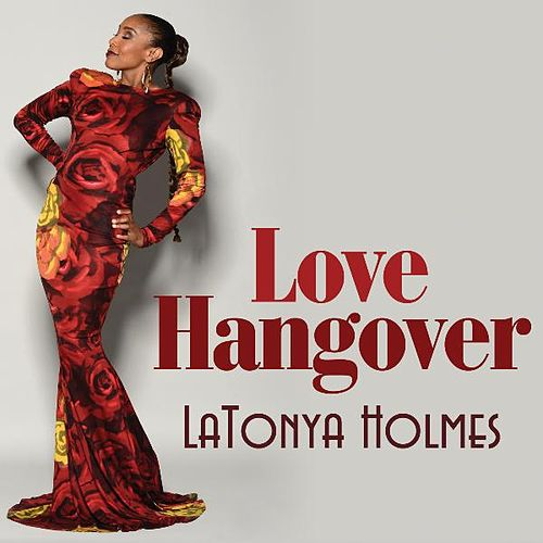 'Love Hangover (Single Version)' by Latonya Holmes