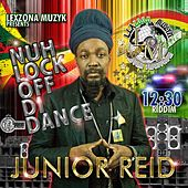 Nuh Lock off DI Dance by Junior Reid