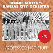 Professor Hot Stuff (Original Aufnahmen 1930) by Bennie Moten