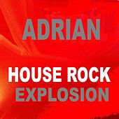 House Rock Explosion by Adrian