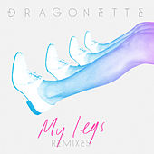 My Legs Remixes by Dragonette