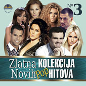 Zlatna Kolekcija Novih Pop Hitova by Various Artists